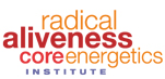 Radical Aliveness Core Energetics Institute